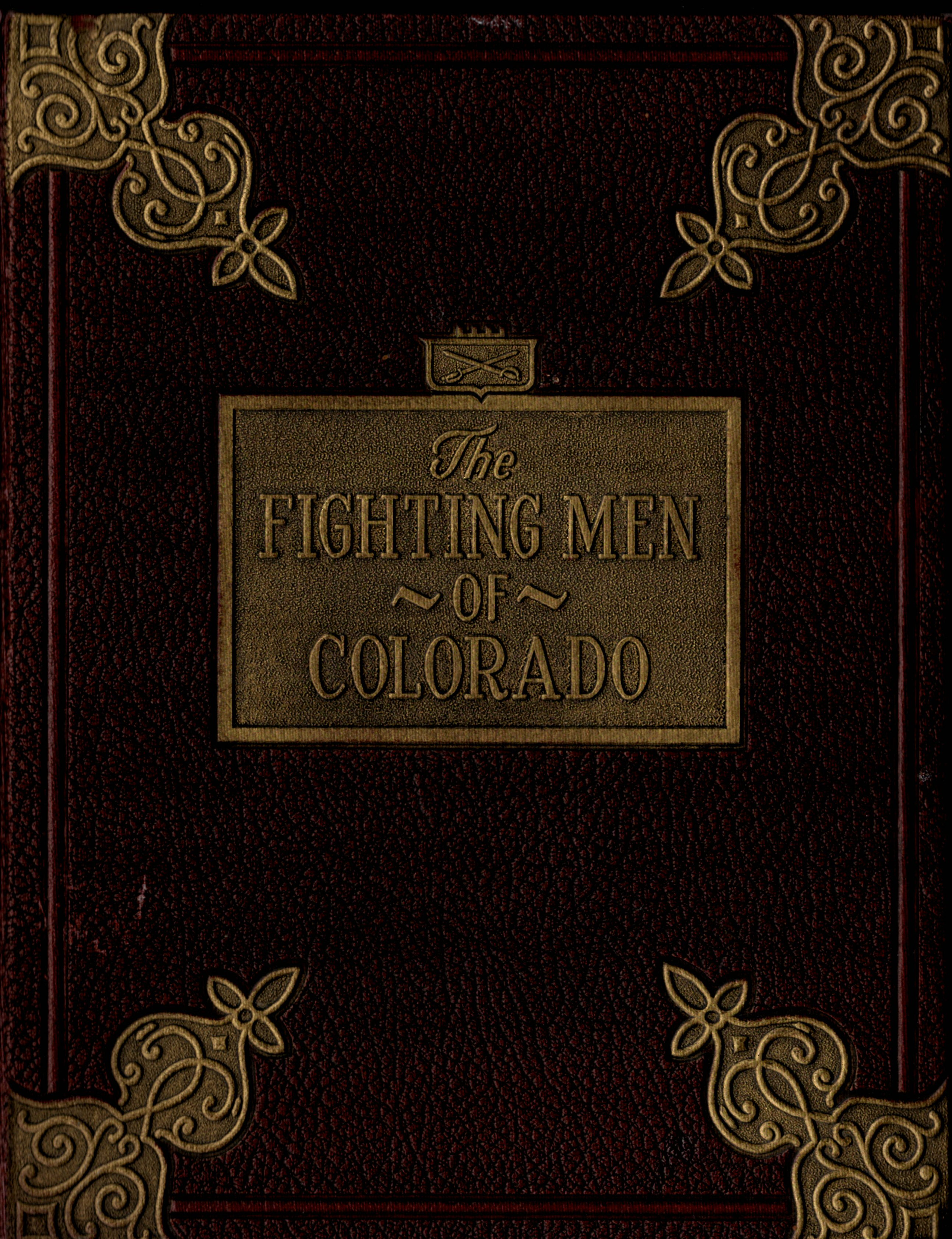 THE FIGHTING MEN OF Colorado - Asiatic-Pacific Theater World War Two - 1948