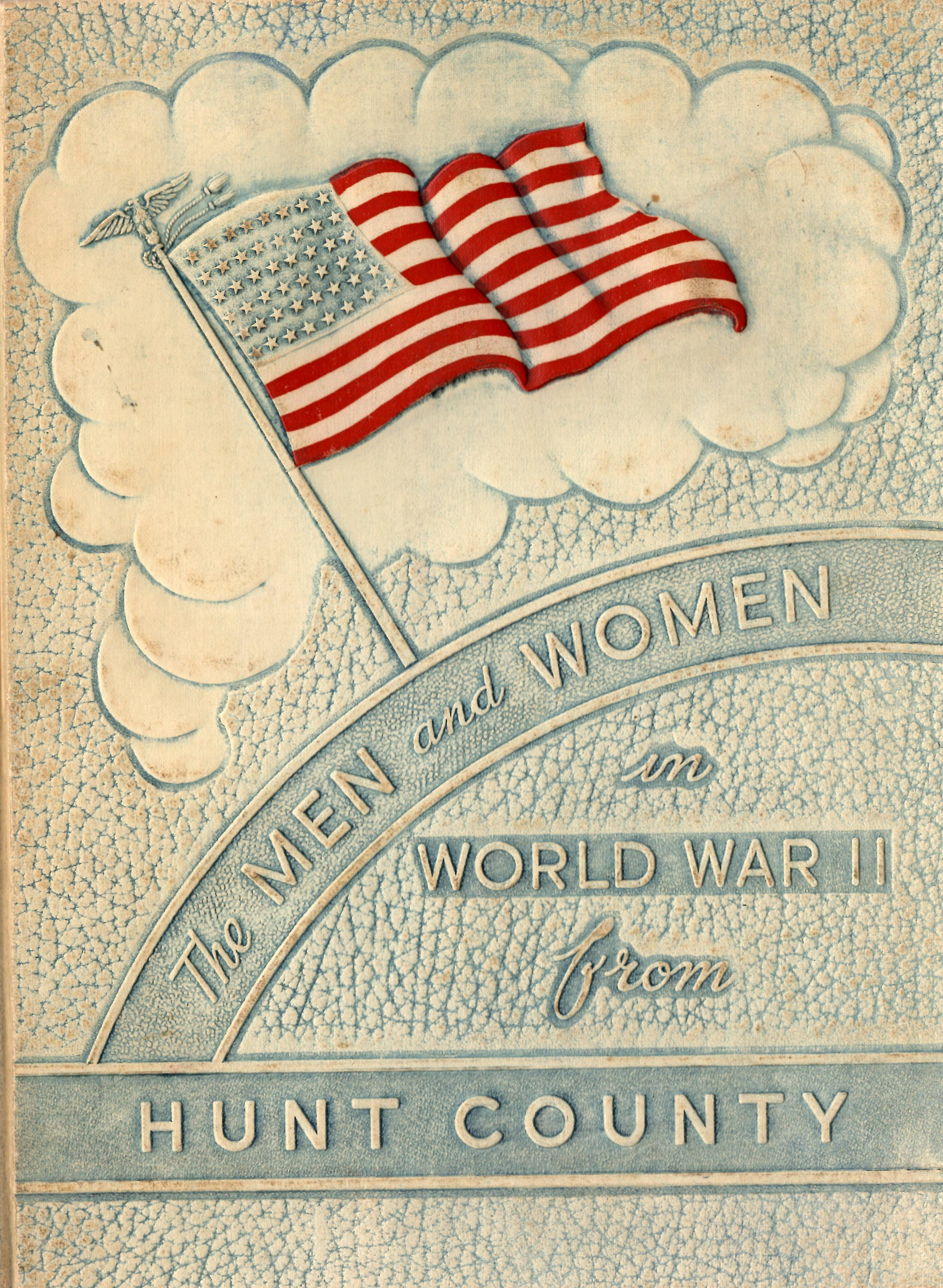 Men and women in the Armed Forces from Hunt County Texas ww2 wwii World War